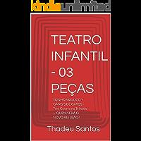 TEATRO INFANTIL - 03 PEÇAS: SONHO MALUCO + GANG'S DE GATOS - Tem Guerra no Telhado + QUEM SERÁ O NOVO REI LEÃO?