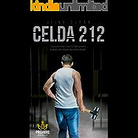 CELDA 212: Impactante novela testimonial de un hecho