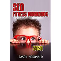 SEO Fitness Workbook: The Seven Steps to Search Engine Optimization Success on Google (Teacher's Edition) (2020 Updated Edition) (English Edition)