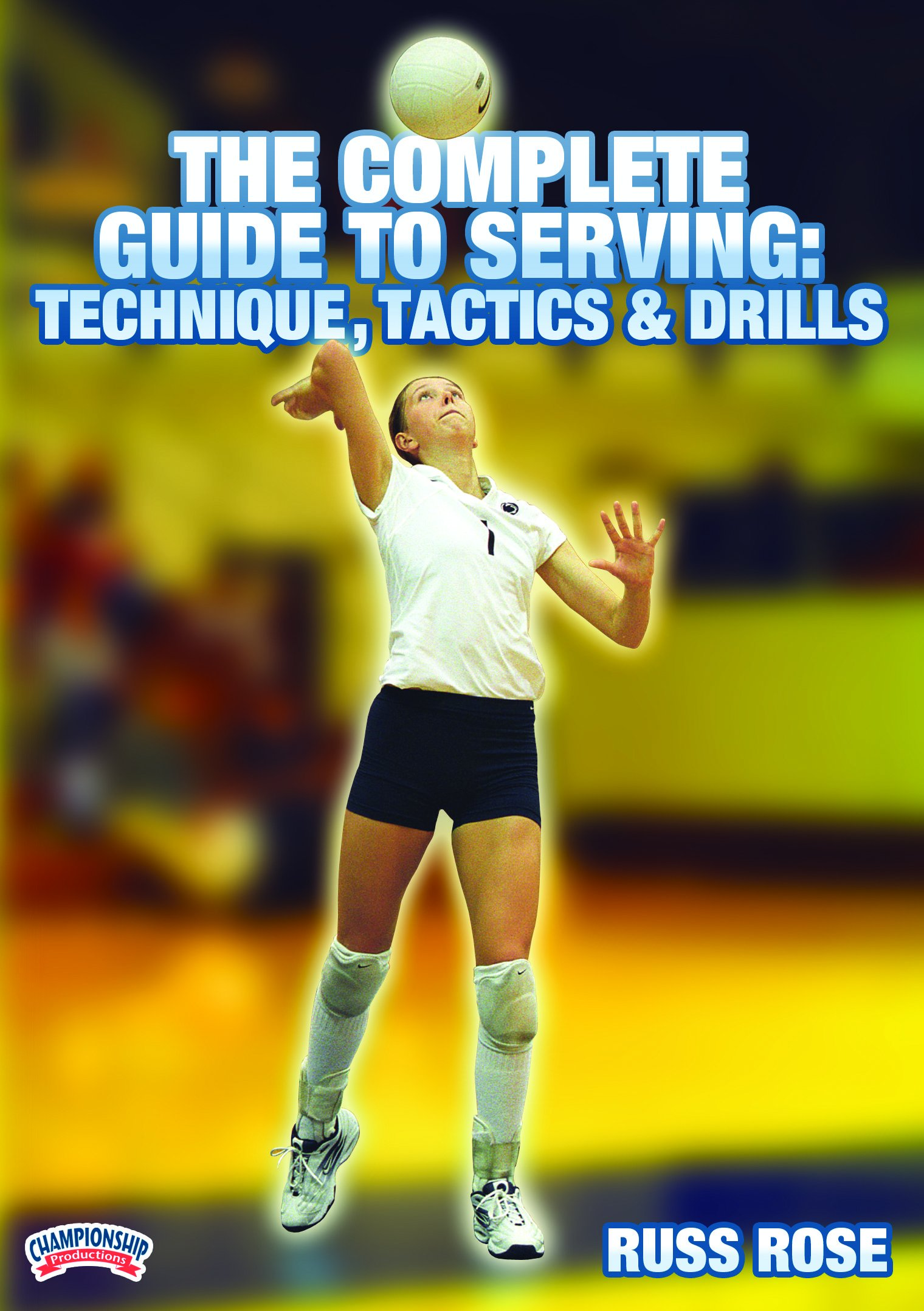 Russ Rose: The Complete Guide to Serving: Technique, Tactics & Drills (DVD)