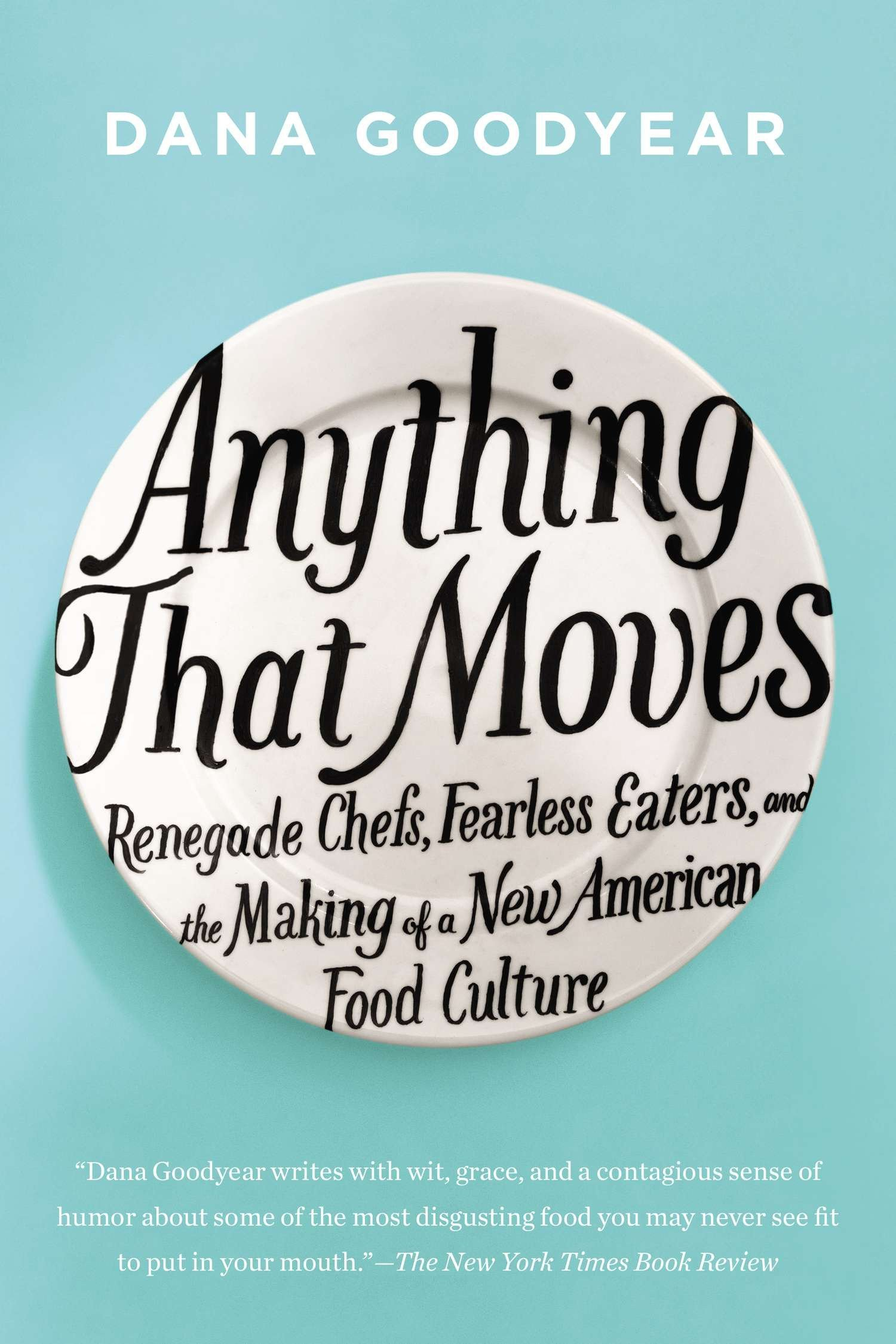 amazon anything that moves renegade chefs fearless eaters and