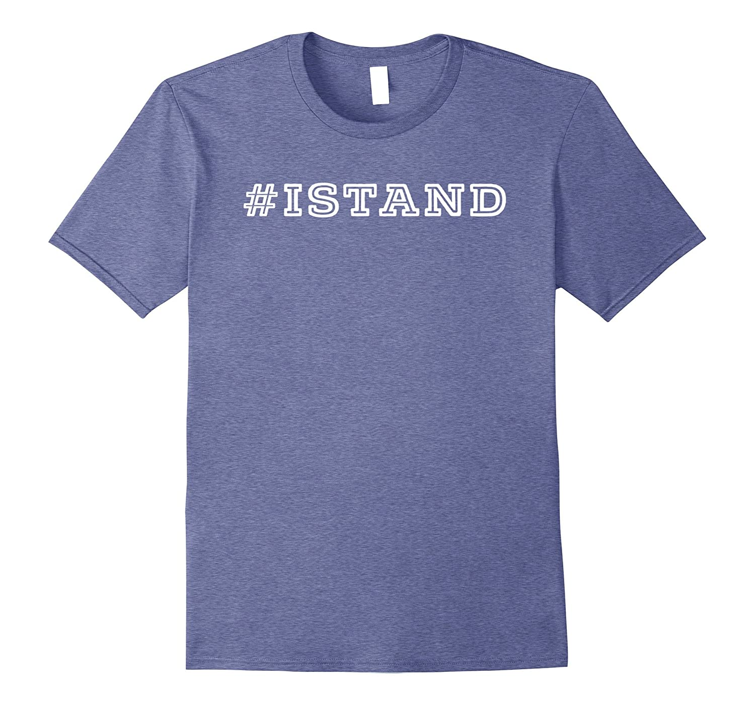 #ISTAND I Stand For American Flag Trending T-Shirt-FL