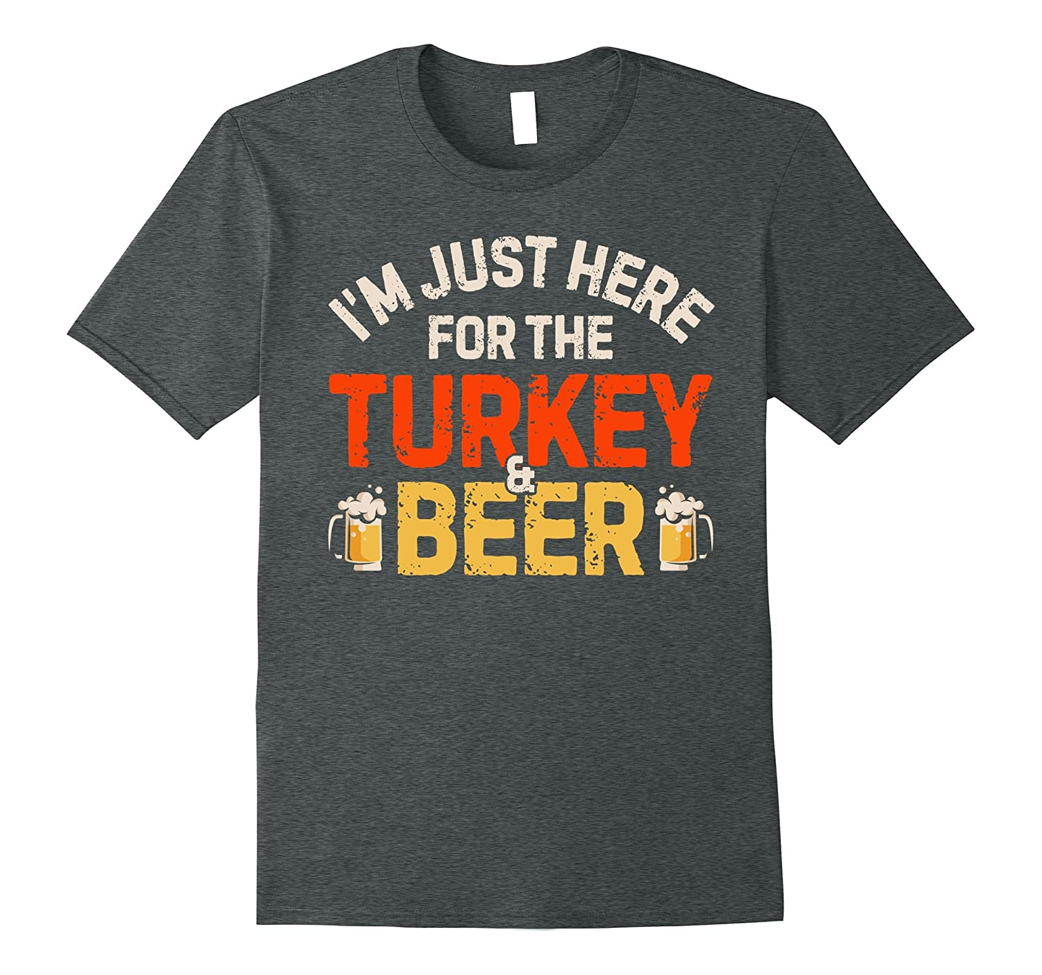 I'm Just Here For The Turkey and Beer T Shirt Thanksgiving-Rose