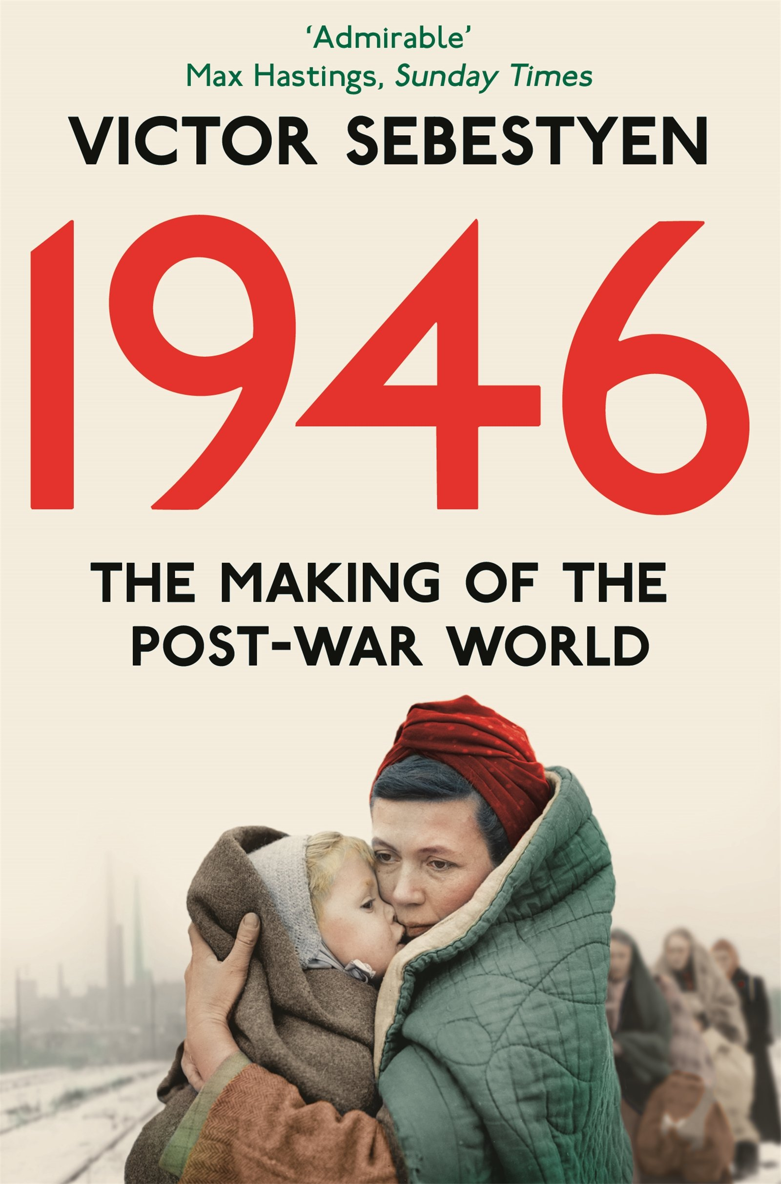 1946: The Making of the Modern World: Victor Sebestyen ...