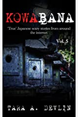 Kowabana: 'True' Japanese scary stories from around the internet: Volume Five Kindle Edition