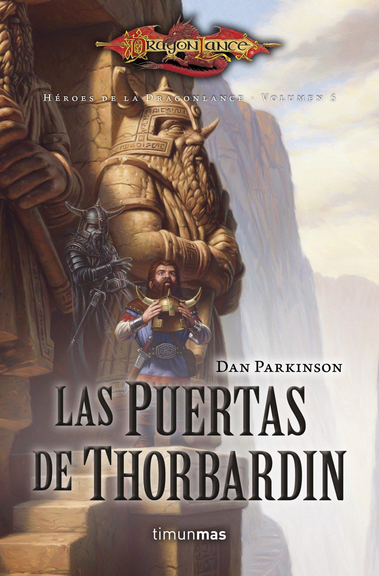 Las puertas de Thorbardin: Héroes de la rangonlance. Volumen 5 (Dragonlance) Tapa blanda – 25 sep 2012 Dan Parkinson Herminia Dauer Timun Mas Narrativa 8448006798