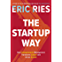 The Startup Way: How Entrepreneurial Management Transforms Culture and Drives Growth