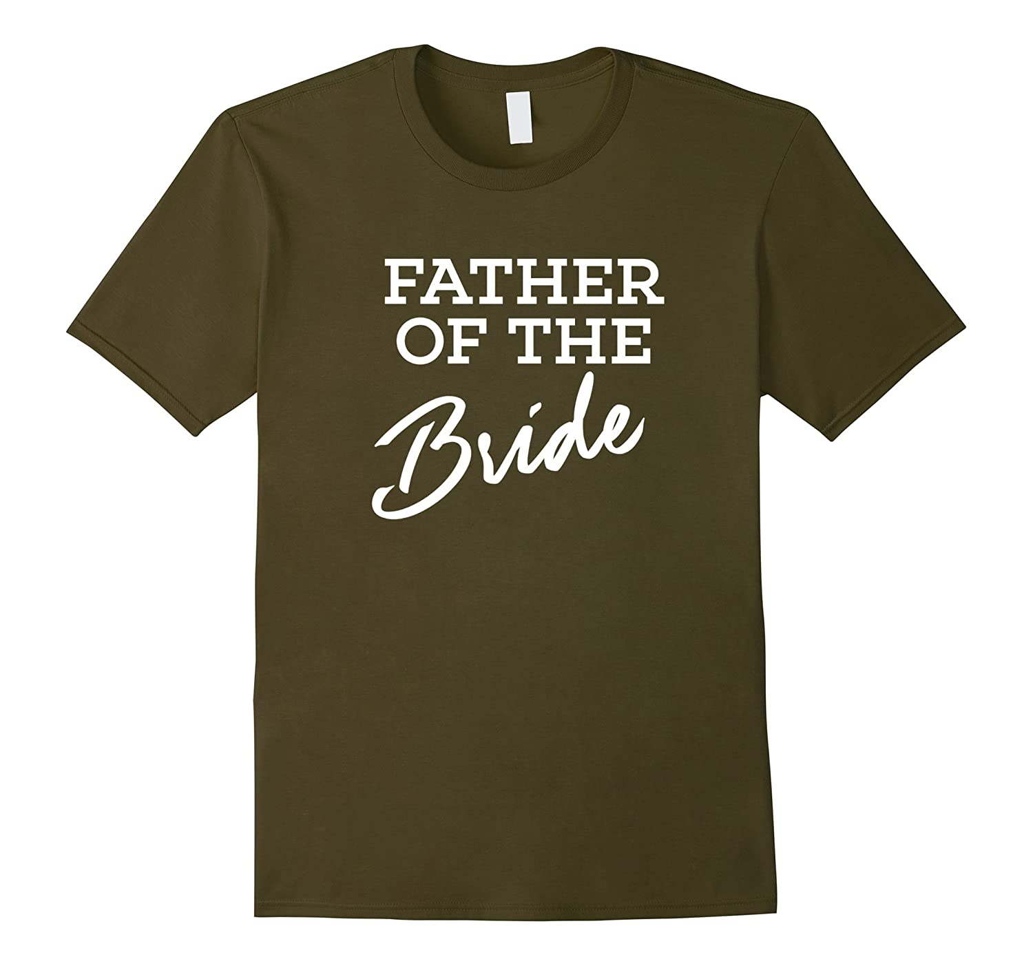 Father of the Bride - Wedding Party T Shirt For Dad of Bride-TD