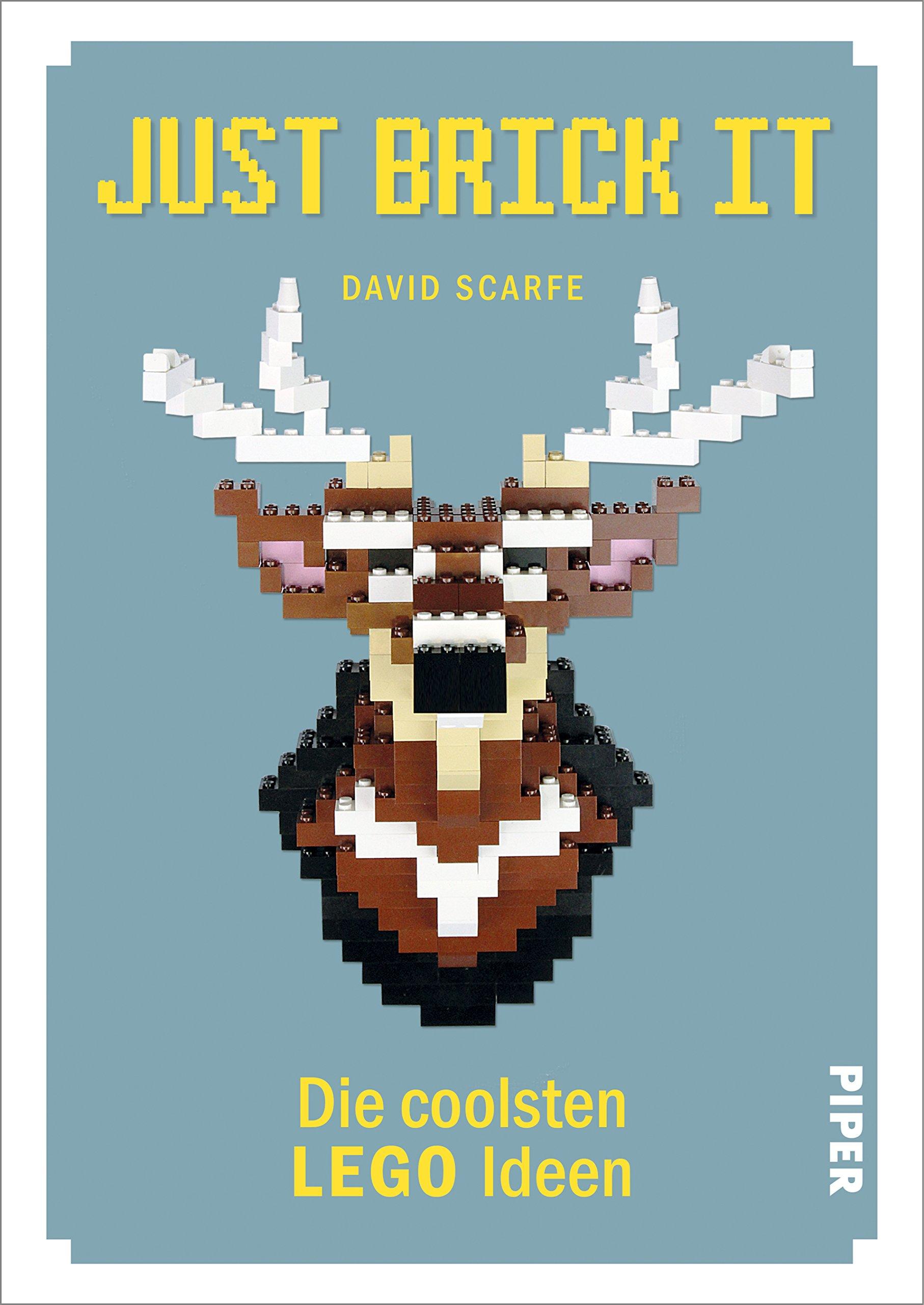 Just Brick It!: Die coolsten LEGO-Ideen: Amazon.co.uk: 9783492057363 ...