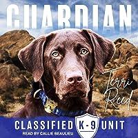 Guardian: Classified K-9 Unit Series, Book 1