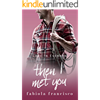 Then I Met You: A single dad romance (Love in Everton Book 6)