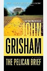 The Pelican Brief: A Novel Kindle Edition