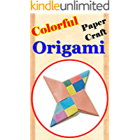 Easy Origami - Special Paper Crafts and Arts Decoration: Colorful Paper Craft (English Edition)