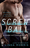 Screwball (A Hard Hitters Novel)