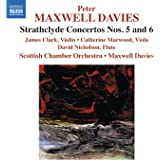 Maxwell Davies: Strathclyde Concertos 5 & 6 [James Clark, Catherine Marwood, Peter Maxwell Davies] [Naxos: 8572354]