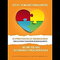 O Protocolo Nemechek™ para o Autismo e Transtornos do Desenvolvimento: Um Como Guia para Restaurando a Função Neurológica