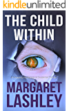 The Child Within: A Gripping Psychological Suspense Thriller. (Mind's Eye Investigations Book 2)