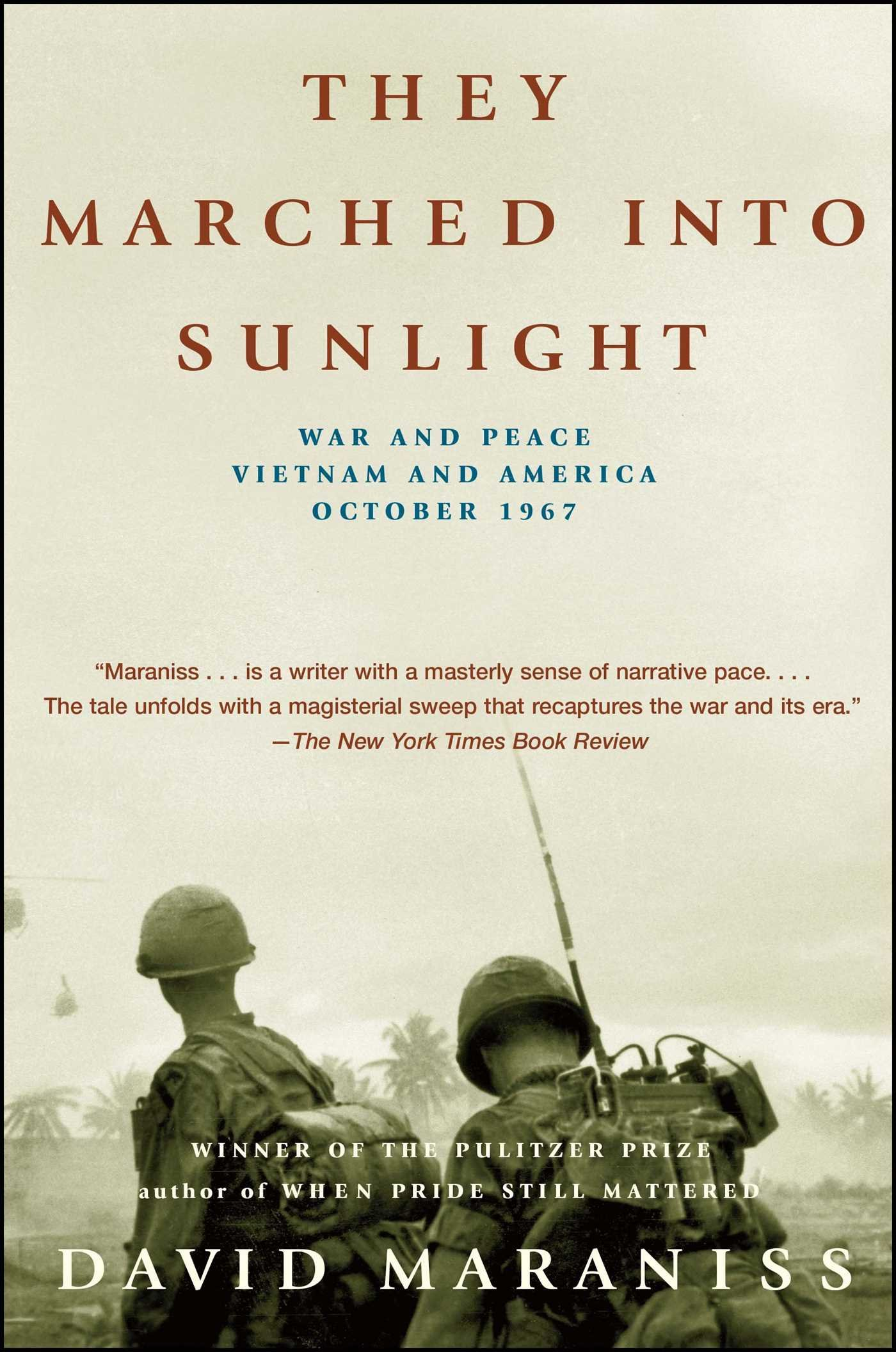 They Marched Into Sunlight: War and Peace Vietnam and America October 1967:  David Maraniss: 9780743261043: Amazon.com: Books