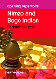 Opening Repertoire: Nimzo and Bogo Indian (English Edition)