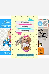 Happy Healthy Dogs (3 Book Series) Kindle Edition
