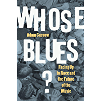 Whose Blues?: Facing Up to Race and the Future of the Music book cover
