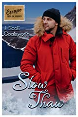 Slow Thaw: Escape from the Holidays Kindle Edition
