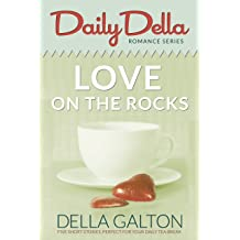 Love On The Rocks (and other romantic short stories) (Daily Della Book 13)