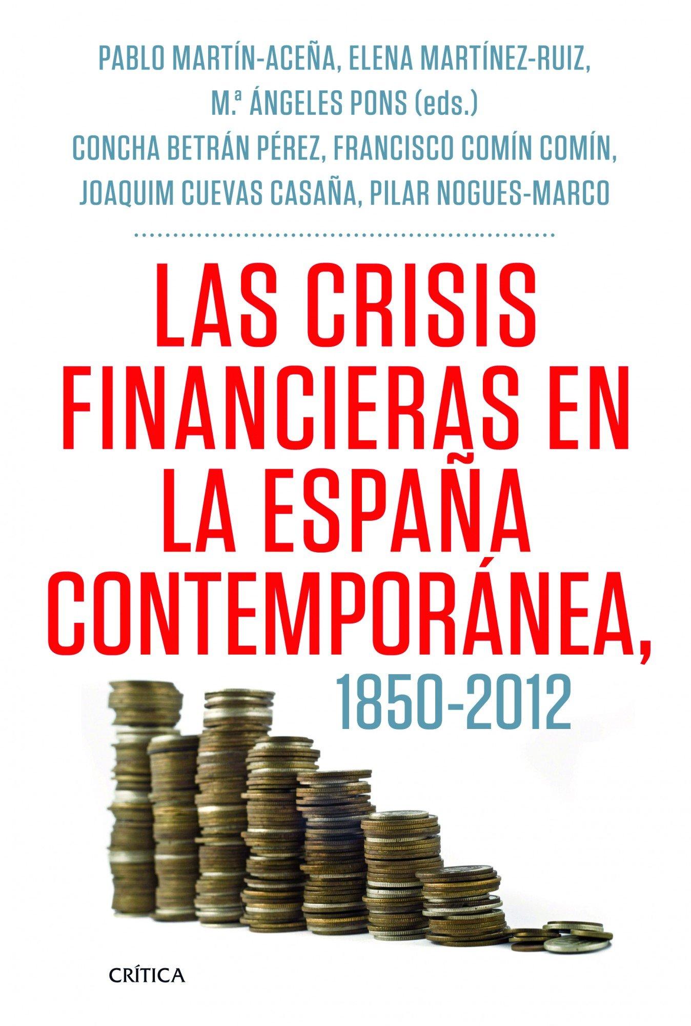Las crisis financieras en la España contemporánea, 1850-2012 ...
