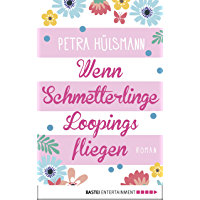 Wenn Schmetterlinge Loopings fliegen: Roman (Hamburg-Reihe 2) (German Edition)