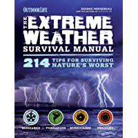 Outdoor Life: The Extreme Weather Survival Manual: 214 Tips for Surviving Nature's Worst