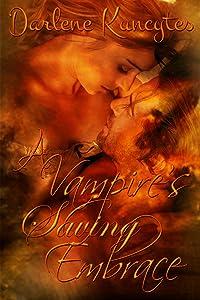 A Vampire's Saving Embrace (Book 1) (The Supernatural Desire Series)