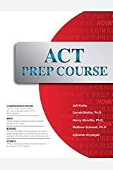 ACT Prep Course: The Most Comprehensive ACT Book Available Kindle Edition