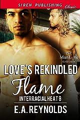 Love's Rekindled Flame [Interracial Heat 8] (Siren Publishing Classic ManLove) Kindle Edition