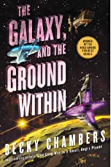 The Galaxy, and the Ground Within: A Novel (Wayfarers Book 4) Kindle Edition