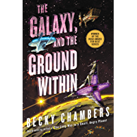 The Galaxy, and the Ground Within: A Novel (Wayfarers Book 4) book cover
