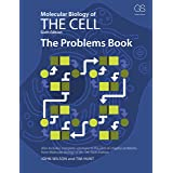 Molecular Biology of the Cell: The Problems Book: for Molecular Biology of the Cell