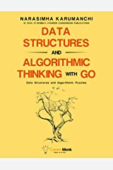 Data Structures and Algorithmic Thinking with Go: Data Structure and Algorithmic Puzzles Kindle Edition