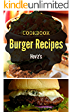 Burger Recipes: Uncompromising Techniques for the Ultimate Patty