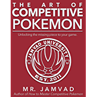 THE ART OF COMPETITIVE POKEMON: Unlocking the missing piece to your game (English Edition)