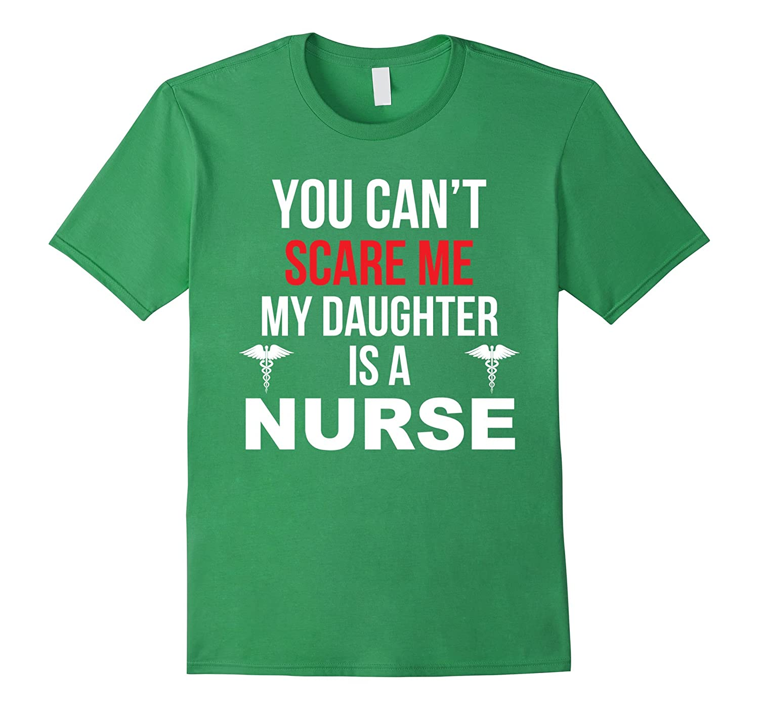 You Cant Scare Me My Daughter Is A Nurse T-Shirt Moms Gift-Vaci