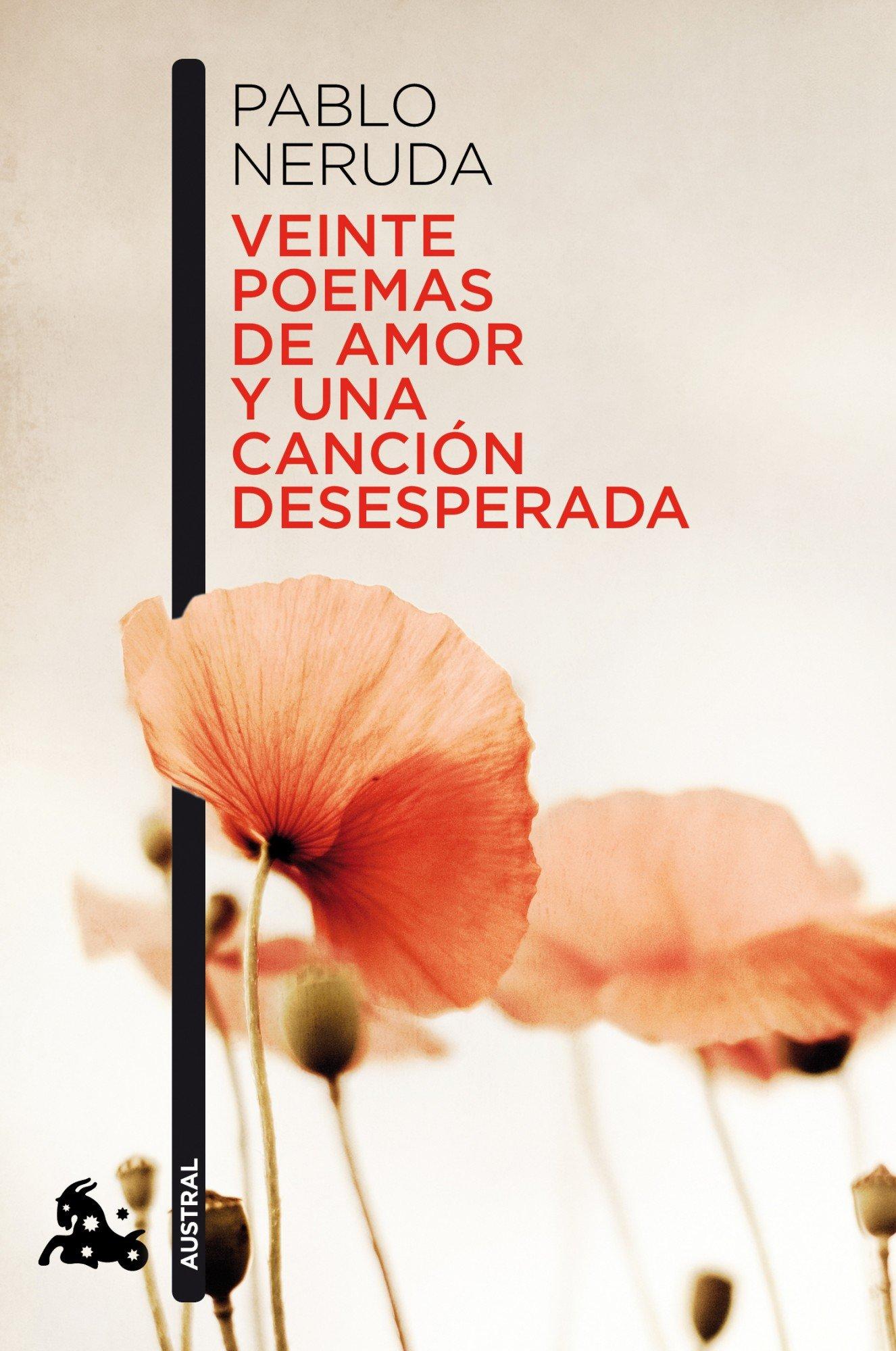 Veinte poemas de amor y una canción desesperada Poesía: Amazon.es: Pablo Neruda: Libros
