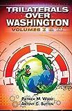 Trilaterals Over Washington: Volumes I & II