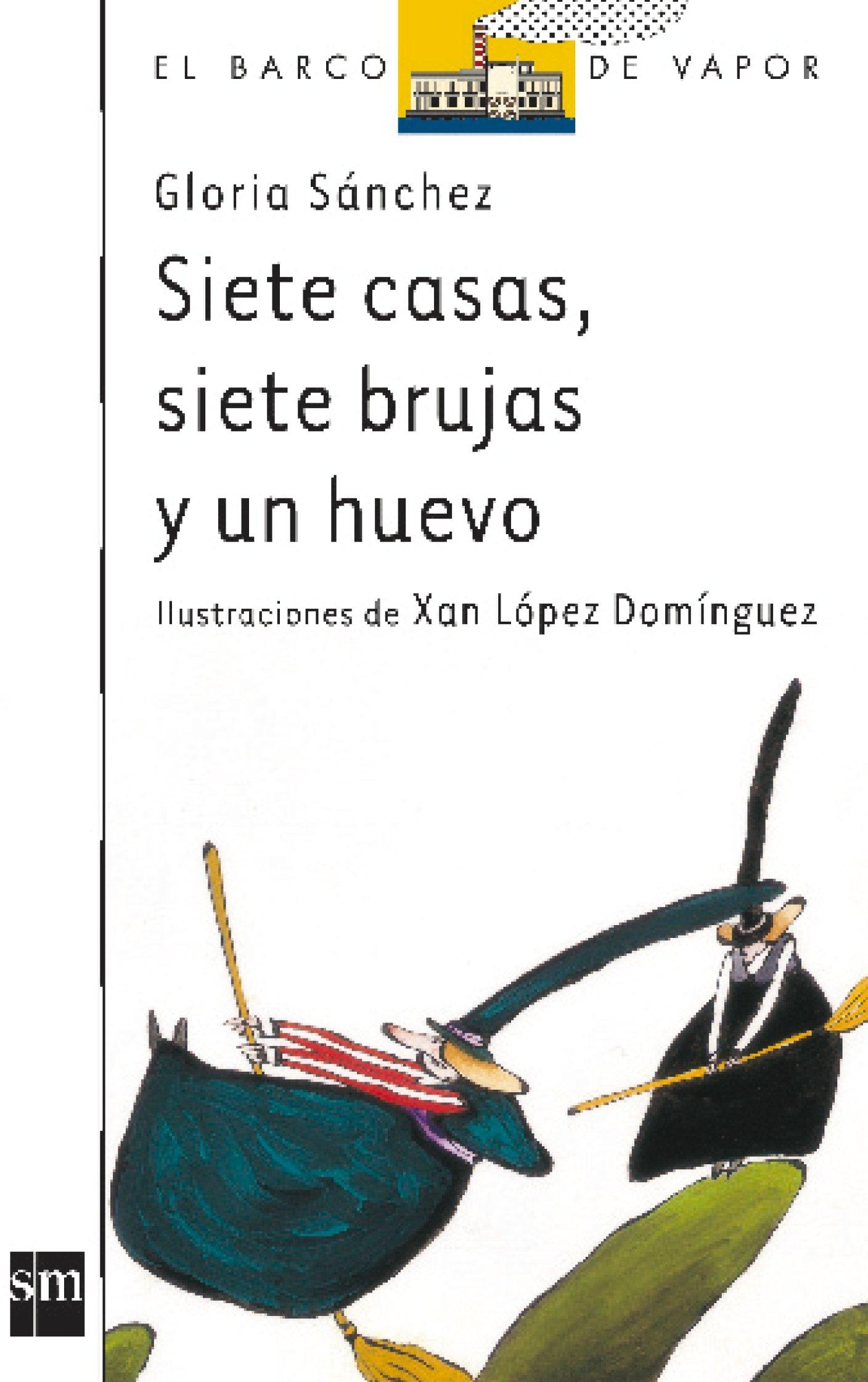 Siete Casas, Siete Brujas Y Un Huevo/ Seven House, Seven Witches and One Egg (El Barco De Vapor) (Spanish Edition) pdf epub