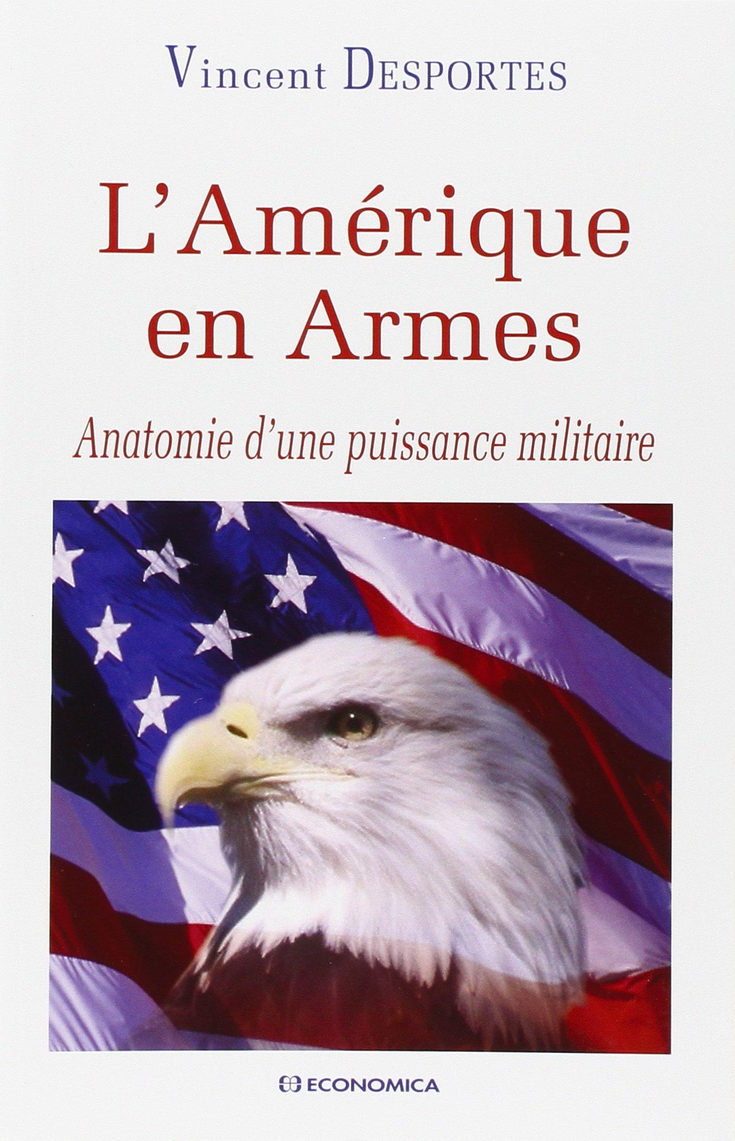 Amazon.fr - L\'Amérique en Armes : Anatomie d\'une puissance militaire ...