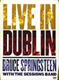 Live in Dublin: Bruce Springsteen with the Sessions Band