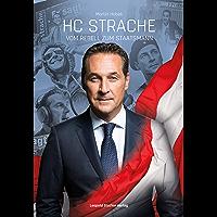 HC Strache: Vom Rebell zum Staatsmann (German Edition)