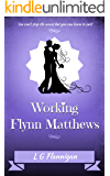 Working Flynn Matthews (Addicted Series Book 3)