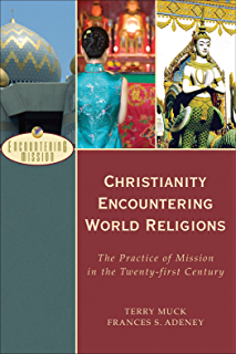 Neighboring faiths a christian introduction to world religions christianity encountering world religions encountering mission the practice of mission in the twenty fandeluxe Choice Image