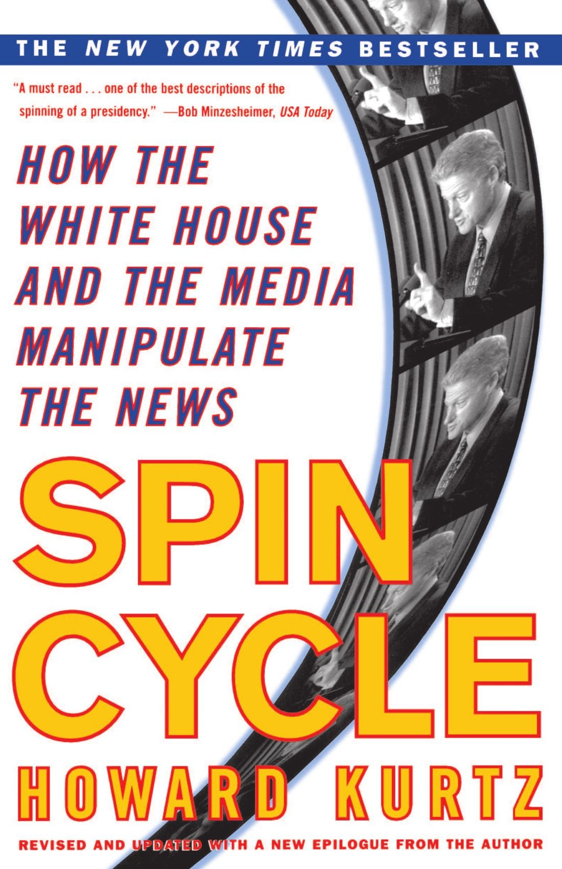Spin Cycle: How the White House and the Media Manipulate the News ...