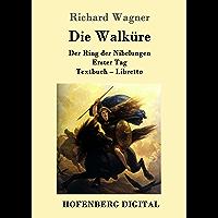 Die Walküre: Der Ring der Nibelungen  Erster Tag  Textbuch – Libretto (German Edition)